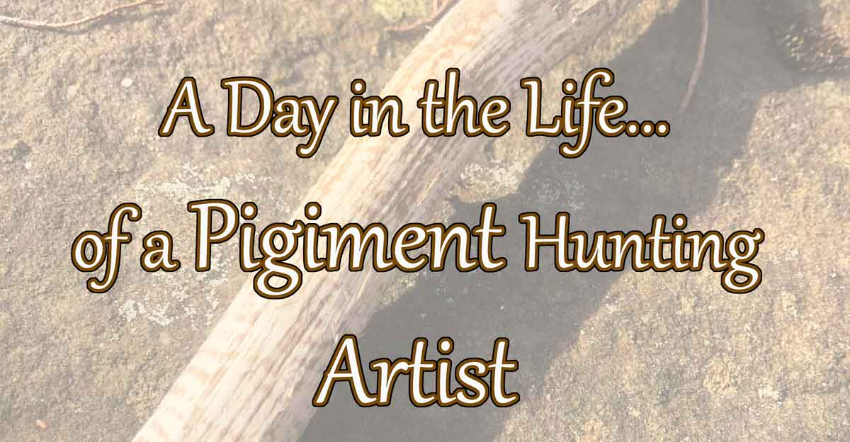 A humorous account of a day in the life of a pigment hunting artist.